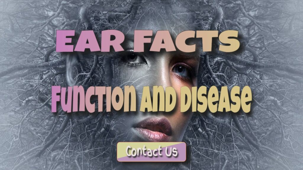 ears - facts function and disease